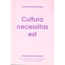 Culturanecessitasest