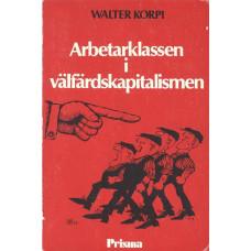 Arbetarklassenivälfärdskapitalismen<br /> Arbete,fackföreningochpolitikiSverige