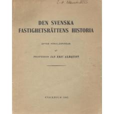 Densvenskafastigheträttenshistoria<br /> efterföreläsningarav<br /> professorJanEricAlmquist