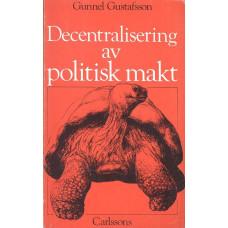 Decentraliseringavpolitiskmakt<br /> Enstudieavsvenskbyråkratiikontaktmedsinomvärld