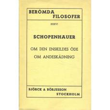 BerömdafilosoferXXXVI<br /> Schopenhauer:<br /> Omdenenskildesödeochandeskådning