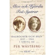 AliceochHjördis<br /> Tvåsystrar<br /> Dagböckerochbrev<br /> 1885-1964iurval